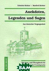 Купить Anekdoten, Legenden und Sagen, Schubert-Verlag, Gabriele Richter, Manfred Richter, 978-3-929526-65-3