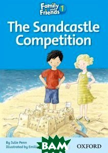 Купить Family and Friends 1: The Sandcastle Competition, OXFORD UNIVERSITY PRESS, Julie Penn, 9780194802536