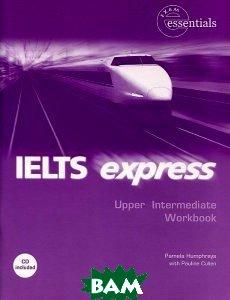 Купить IELTS Express. Upper Intermediate. Workbook (+ Audio CD), Heinle Cengage Learning, Pamela Humphreys, Pauline Cullen, 978-1-41300-971-2
