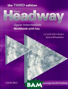 Купить Headway: Upper-Intermediate Workbook with Key, OXFORD UNIVERSITY PRESS, John and Liz Soars, Sylvia Wheeldon, 978-0-19-439301-0