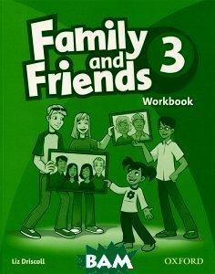 Купить Family and Friends 3: Workbook, OXFORD UNIVERSITY PRESS, Liz Driscoll, 9780194812252