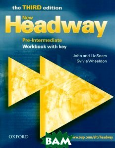 Купить Headway Pre-Intermediate Third Edition (New). Workbook with Key, OXFORD UNIVERSITY PRESS, John and Liz Soars, Sylvia Wheeldon, 9780194715867