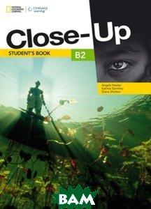 Купить Close Up: B2: Student Book (+ DVD), National Geographic Society, Angela Healan, Katrina Gormley, Diana Shotton, 9781133318729