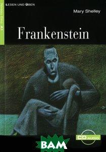 Купить Frankenstein: Niveau Eins A1 (+ CD), Cideb Editrice, Mary Shelley, 978-8-85-300628-8
