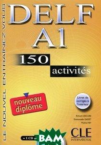 Купить Delf A1: 150 Activites: Le Nouvel Entrainez-Vous (+ CD), CLE International, Richard Lescure, Emmanuelle Gadet, Pauline Vey, 978-2-09-035244-3