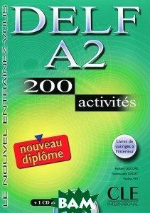 Купить Delf A2: 200 Activites: Le Nouvel Entrainez-Vous (+ CD), CLE International, Richard Lescure, Emmanuelle Gadet, Pauline Vey, 978-2-09-035245-0