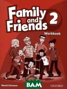 Купить Family and Friends 2: Workbook, OXFORD UNIVERSITY PRESS, Naomi Simmons, 978-0-19-481213-9