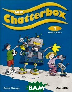 Купить Chatterbox: Pupil`s Book 1, OXFORD UNIVERSITY PRESS, Derek Strange, 978-0-19-472800-3