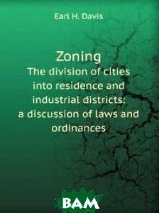 Купить Zoning (изд. 2011 г. ), Книга по Требованию, E.H. Davis, 978-5-8755-2700-5