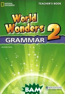 World Wonders 2 Grammar: Teacher`s Book, Cengage Learning, Alexandra Green, 9781424059768  - купить со скидкой