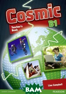 Купить Cosmic: Level B1: Teachers Book, Pearson Education (Longman), Lisa Campbell, 9781408246450