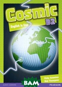 Купить Cosmic Level B2 Use English, Неизвестный, 9781408246726