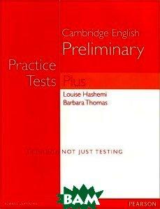 PET (Preliminary English Test) Practice Tests Plus. Teaching not just Testing