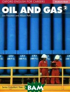 Купить Oil and Gas 2: Student Book, OXFORD UNIVERSITY PRESS, Jon Naunton, Alison Pohl, 9780194569682