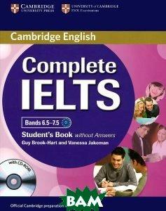 Купить Complete IELTS: Bands 6.5-7.5: Student`s Book without Answers (+ CD-ROM), CAMBRIDGE UNIVERSITY PRESS, Guy Brook-Hart, Vanessa Jakeman, 978-1-107-65760-1