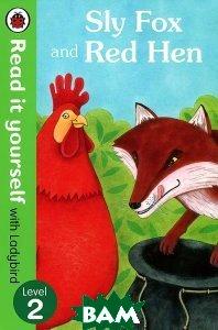 Купить Sly Fox and Red Hen: Level 2, Ladybird Books Ltd, 978-0-72327-281-6