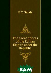 The client princes of the Roman Empire under the Republic