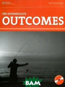 Купить Outcomes. Pre-Intermediate. Workbook with Key (+ Audio CD), Heinle Cengage Learning, Carol Nuttall, David Evans, 978-1-111-05411-3