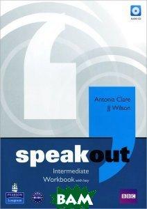 Купить Speakout. Intermediate. Workbook with key (+ Audio CD), Pearson Education Limited, Antonia Clare, JJ Wilson, 9781408259498