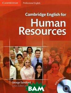 Купить Cambridge English for Human Resources Intermediate to Upper Intermediate Student`s Book with Audio CDs (2), Неизвестный, 9780521184694