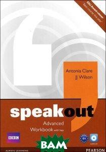 Купить Speakout. Advanced. Workbook with key (+ Audio CD), Pearson Education Limited, Antonia Clare, JJ Wilson, 9781408259566