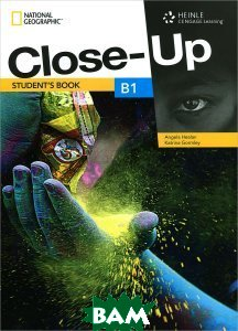 Купить Close-Up B1: Get close to English through a Close-Up on the real world (+ DVD), National Geographic, Angela Healan, Katrina Gormley, 978-1-111-83421-0