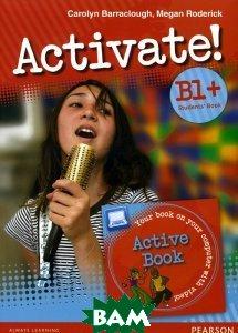 Купить Activate! Level B1+ Student`s book/Active Book Pack, Неизвестный, 9781408253885