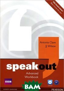 Купить Speakout. Advanced. Workbook without Key (+ Audio CD), Pearson Education, Antonia Clare, JJ Wilson, 978-1-4082-5945-0