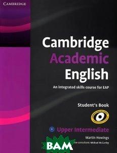 Купить Cambridge Academic English: B2 Upper Intermediate: Student`s Book, CAMBRIDGE UNIVERSITY PRESS, Martin Hewings, 9780521165204