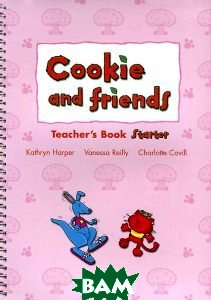 Cookie and Friends: Starter: Teacher`s Book, OXFORD UNIVERSITY PRESS, Kathryn Harper, Vanessa Reilly, Charlotte Covill, 9780194070065  - купить со скидкой