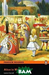 Купить Penguin Readers New Edition Level 2 Alice in Wonderland, Book, Неизвестный, 9781405855358