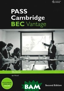Купить Pass Cambridge Bec Vantage: Workbook with Key, Heinle Cengage Learning, Ian Wood, 978-1-133-31655-8