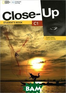 Купить Close-Up C1: Student Book (+ DVD-ROM), Cengage Learning, Angela Healan, Katrina Gormley, 978-1-4080-6174-9