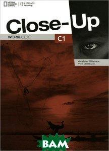Купить Close-Up C1. Workbook (+ Audio CD), Cengage Learning, Madeleine Williamson, Philip McElmuray, 978-1-4080-6191-6