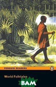Купить Penguin Readers New Edition Level 5 World Folk Tales, Book, Неизвестный, 9781405862523