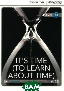 It`s Time: To Learn About Time: Level A1