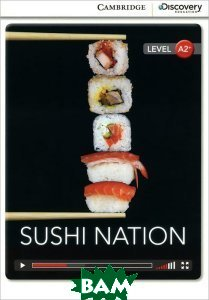 Купить Sushi Nation: Level A2+, CAMBRIDGE UNIVERSITY PRESS, Genevieve Kocienda, 978-1-107-63147-2