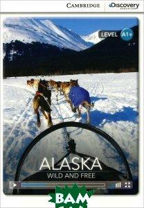 Alaska: Wild and Free: Level A1+