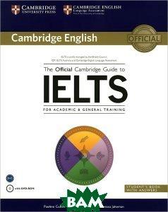 Купить The Official Cambrige Guide to IELTS for Academic&General Training. Student`s Book (+DVD), CAMBRIDGE UNIVERSITY PRESS, Pauline Cullen, Amanda French, Vanessa Jakeman, 978-1-107-62069-8