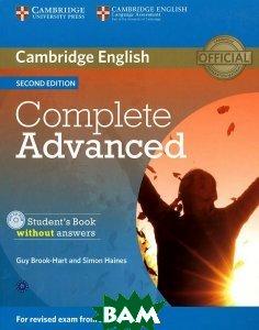 Купить Complete Advanced: Student`s Book without Answers (+ CD-ROM), CAMBRIDGE UNIVERSITY PRESS, Guy Brook-Hart, Simon Haines, 978-1-107-63106-9