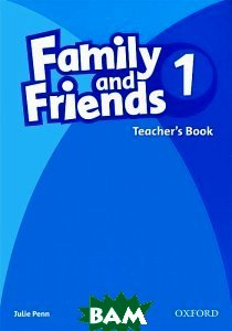 Купить Family and Friend`s 1: Teacher`s Book, OXFORD UNIVERSITY PRESS, Julie Penn, 9780194812030