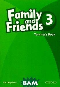 Купить Family and Friends 3: Teacher`s Book, OXFORD UNIVERSITY PRESS, Alex Raynham, 9780194812276