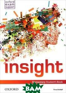 Купить Insight: Elementary: Student Book, OXFORD UNIVERSITY PRESS, Fiona Beddall, 978-0-19-401106-8