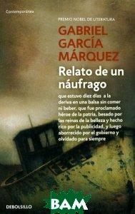 Купить Relato De Un Naufrago, Debolsillo, Gabriel Garcia Marquez, 978-84-9032-376-2