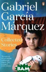 Купить Collected Stories, Penguin Books Ltd., Gabriel Garcia Marquez, 978-0-241-96875-8