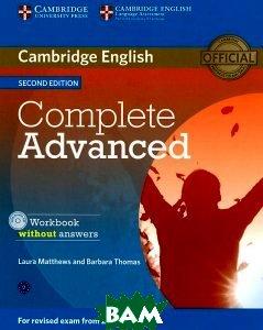 Complete Advanced: Workbook without Answers (+ CD-ROM), CAMBRIDGE UNIVERSITY PRESS, Laura Matthews, Barbara Thomas, 978-1-107-63148-9  - купить со скидкой