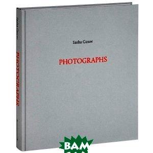 Купить Sasha Gusov: Photographs, Паулсен, Андрей Наврозов, 978-5-98797-051-5
