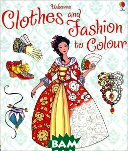 Купить Clothes and Fashion to Colour, Usborne Publishing Ltd., Ruth Brocklehurst, 978-1-4095-4997-0