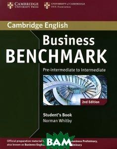 Купить Business Benchmark Pre-intermediate to Intermediate Business Preliminary Student`s Book, CAMBRIDGE UNIVERSITY PRESS, Норман Уитби, 978-1-107-69399-9