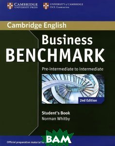 Купить Business Benchmark. Pre-intermediate to Intermediate. BULATS. Student`s Book, CAMBRIDGE UNIVERSITY PRESS, Norman Whitby, 978-1-107-69781-2